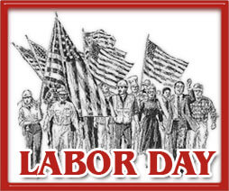 click pic for origins of Labor Day (including quote above)
